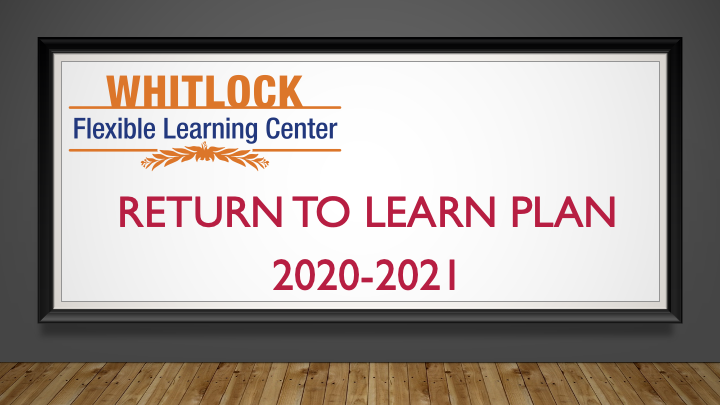 Return to Learn Plan | '20 - '21